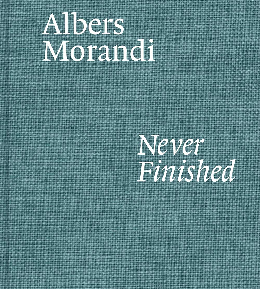 Albers and Morandi: Never Finished